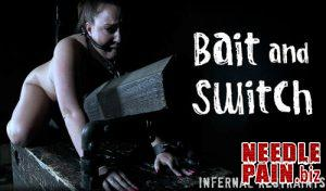 Bait and Switch – Maddy O'Reilly – InfernalRestraints 2019-06-21
