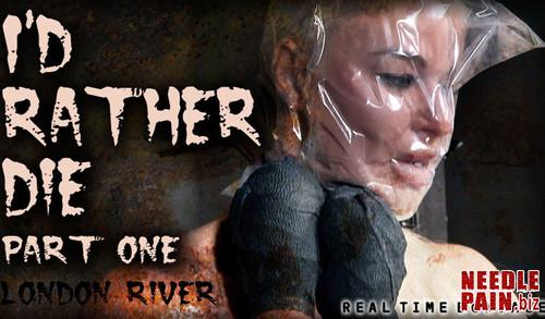 Id Rather Die Part 1   London River   RealTimeBondage 2019 06 29 m - I'd Rather Die Part 1 - London River - RealTimeBondage