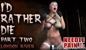 I'd Rather Die Part 2 – London River – RealTimeBondage 07.06.19
